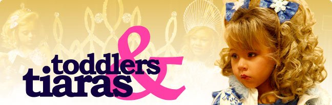 UPFRONTS SRGTV 2013/2014 Toddlers-tiaras-banner-54517