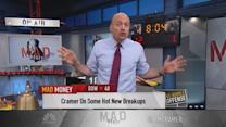 Cramer: Hot new breakups