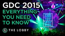 GDC 2015: Everything You Need To Know - The Lobby
