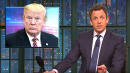 Seth Meyers: Donald Trump Just Spoke 'The Truest Thing' He's Ever Said
