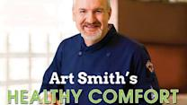 Chef Art Smith's 'Healthy Comfort' cookbook, recipes, weight loss