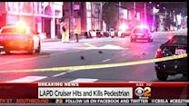 Man Fatally Struck By LAPD Cruiser