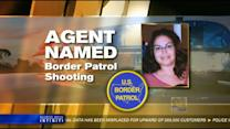Border Patrol agent who fatally shot local woman identified