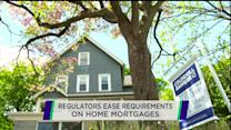Regulators ease mortgage rules