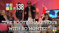 TCGS #138 - ShoutOutTV Presents The Booty Shake Hour with Bo Montez