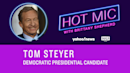 FULL INTERVIEW: Tom Steyer on 'Hot Mic With Brittany Shepherd'