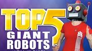 Top 5 with Lisa Foiles: Top 5 Giant Robots