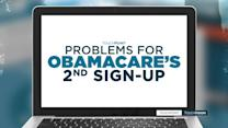 ROUND 2: POTENTIAL ISSUES FOR OBAMACARE'S SECOND SIGN UP